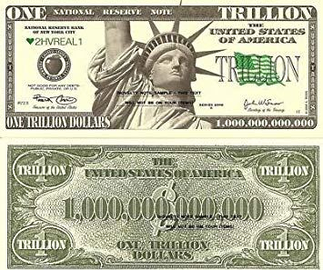 I've Come into Four Trillion Dollars
